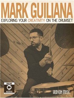 Mark Guiliana: Exploring Your Creativity On The Drumset (Book/Online Videos) Books and Digital Audio | Drums