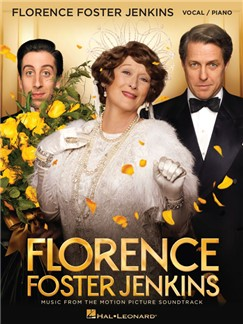 Florence Foster Jenkins: Music From The Motion Picture Soundtrack Livre | Chant et Piano
