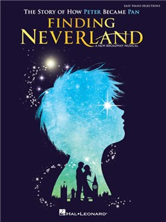 Finding Neverland: The Story Of How Peter Became Pan - Easy Piano Selections Buch | Klavier, Gesang & Gitarre
