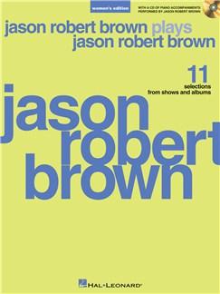 Jason Robert Brown Plays Jason Robert Brown (Women's Edition) Books and CDs | Piano & Vocal