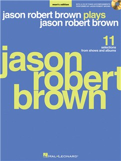 Jason Robert Brown Plays Jason Robert Brown (Men's Edition) Books and CDs | Piano & Vocal