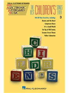 The Best Children's Songs Ever: Easy Electronic Keyboard Music Volume 3 Books | Melody Line, Lyrics & Chords
