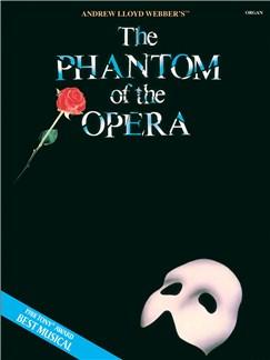 Andrew Lloyd Webber: The Phantom Of The Opera (Organ) Books | Organ