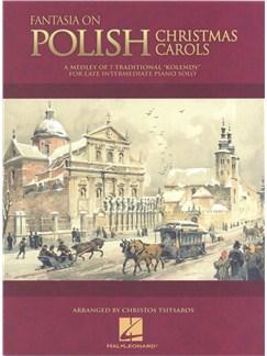 Fantasia on Polish Christmas Carols Books | Piano