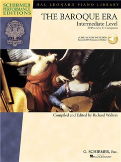 The Baroque Era: Intermediate Level (Schirmer Performance Editions) Books and Digital Audio | Piano