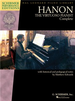 Hanon: The Virtuoso Pianist Complete (New Edition) - Schirmer Performance Editions Books | Piano