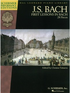 J. S. Bach: First Lessons In Bach - 28 Pieces (Schirmer Performance Edition) Books | Piano