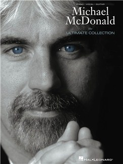 Michael McDonald: The Ultimate Collection Books | Piano, Vocal & Guitar