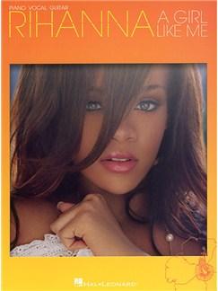 Rihanna: A Girl Like Me (PVG) Books | Piano, Vocal & Guitar