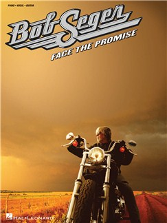 Bob Seger: Face The Promise (PVG) Books | Piano, Vocal & Guitar