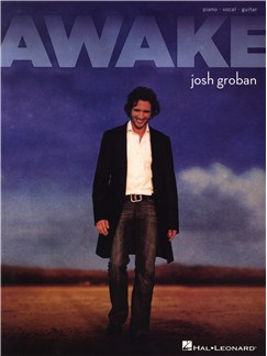 Josh Groban: Awake Books | Piano, Vocal & Guitar