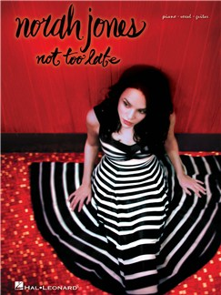 Norah Jones: Not Too Late Books | Piano, Vocal & Guitar