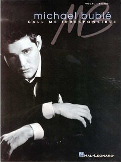 Michael Buble: Call Me Irresponsible Books | Voice, Piano Accompaniment