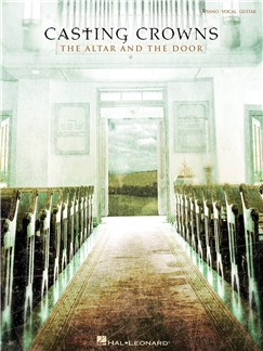 Casting Crowns: The Altar And The Door (PVG) Books | Piano, Vocal & Guitar