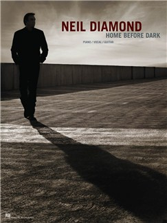 Neil Diamond: Home Before Dark Books | Piano, Vocal & Guitar