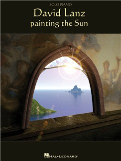 David Lanz: Painting The Sun Books | Piano