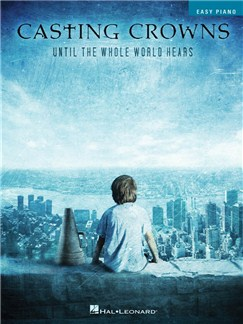 Casting Crowns: Until The Whole World Hears Books | Piano, Keyboard