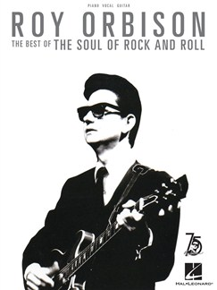 Roy Orbison: The Best Of The Soul Of Rock And Roll Books | Piano, Vocal & Guitar