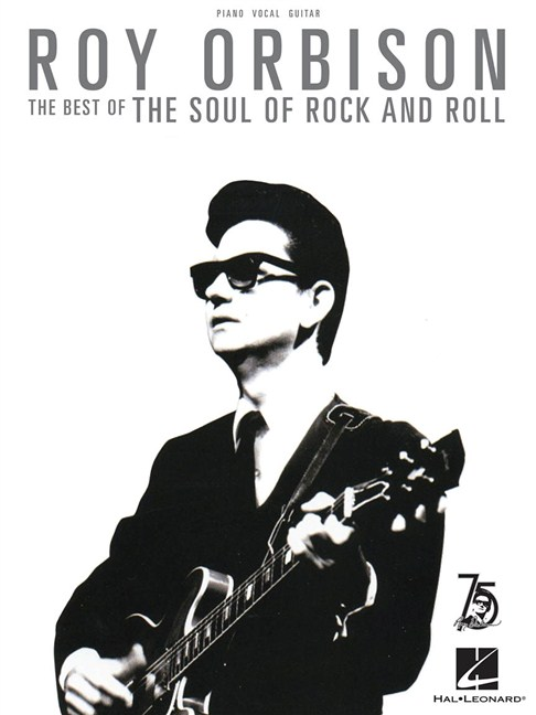 Roy Orbison: The Best Of The Soul Of Rock And Roll - Piano, Vocal ...