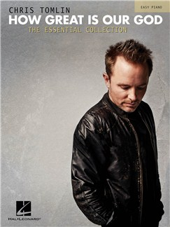 Chris Tomlin: How Great Is Our God - The Essential Collection (Easy Piano) Books | Piano
