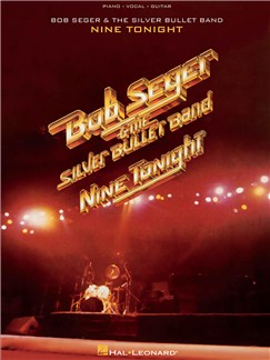 Bob Seger & The Silver Bullet Band: Nine Tonight Books | Piano, Vocal & Guitar