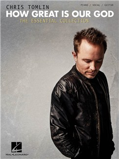 Chris Tomlin: How Great Is Our God - The Essential Collection Books | Piano, Vocal & Guitar