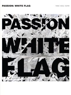 Passion: White Flag Books | Piano, Vocal & Guitar