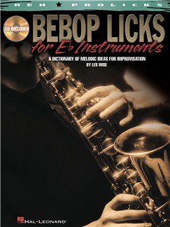 Les Wise: Bebop Licks For E Flat Instruments - A Dictionary Of Melodic Ideas For Improvisation Books and CDs | E Flat Instruments