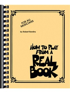 Robert Rawlins: How To Play From A Real Book Books | All Instruments