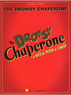 Greg Morrison/Lisa Lambert: The Drowsy Chaperone (Vocal Selections) Books | Piano, Vocal & Guitar
