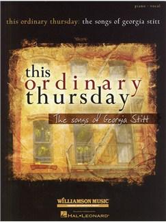 This Ordinary Thursday: The Songs Of Georgia Stitt Books | Piano & Vocal