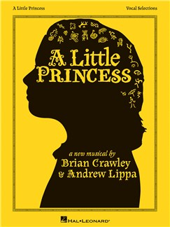 Brian Crawley/Andrew Lippa: A Little Princess - Vocal Selections Books | Voice, Piano Accompaniment