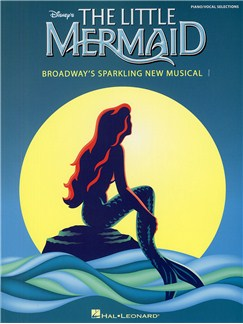 Alan Menken: The Little Mermaid - Broadway's Sparkling New Musical (Piano/Vocal Selections) Books | Piano, Vocal & Guitar