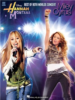 Hannah Montana/Miley Cyrus: Best of Both Worlds Concert (PVG) Books | Piano, Vocal & Guitar