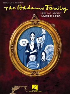 Andrew Lippa: The Addams Family - Piano/Vocal Selections Books | Piano, Vocal & Guitar