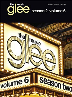 Glee Songbook: Season 2, Volume 6 Books | Piano, Vocal & Guitar