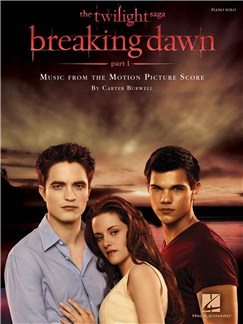 Carter Burwell: Twilight - Breaking Dawn Part 1 Film Score (Piano Solo) Books | Piano