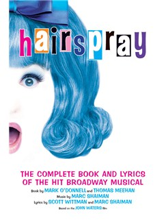Hairspray: The Complete Book and Lyrics of the Hit Broadway Musical Books | Lyrics Only