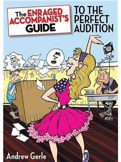 The Enraged Accompanist's Guide to the Perfect Audition Books |