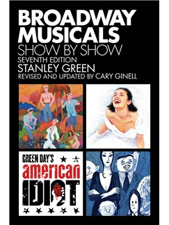 Stanley Green/Cary Ginell: Broadway Musicals - Show By Show (Seventh Edition) Books |