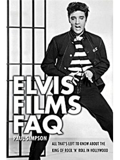 Paul Simpson: Elvis Films FAQ Books |
