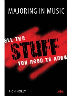 Rich Holly: Majoring In Music - All The Stuff You Need To Know Books |