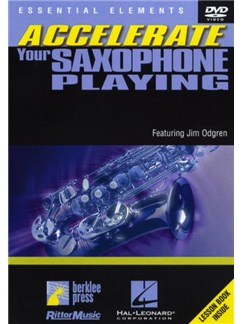 Jim Odgren: Accelerate Your Saxophone Playing DVDs / Videos | Saxophone