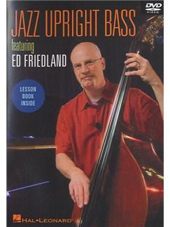 Jazz Upright Bass Featuring Ed Friedland (DVD) DVDs / Videos | Double Bass