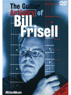 The Guitar Artistry Of Bill Frisell DVDs / Videos | Guitar
