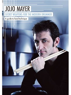 Jojo Mayer: Secret Weapons For The Modern Drummer - A Guide To Hand Technique DVDs / Videos | Drums