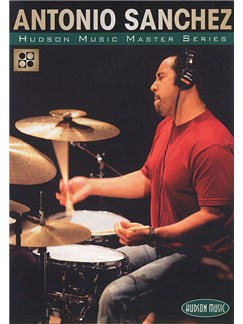 Antonio Sanchez: The Master Series DVDs / Videos | Drums