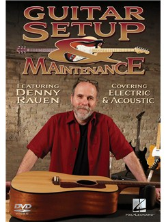 Denny Rauen: Guitar Setup And Maintenance - Electric And Acoustic DVDs / Videos | Guitar