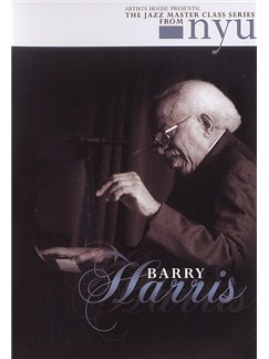 The Jazz Masterclass Series From NYU: Barry Harris DVDs / Videos | Piano