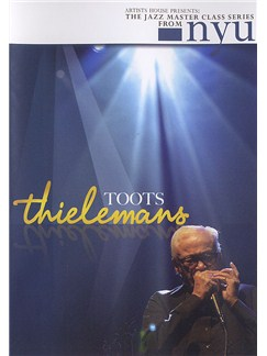 The Jazz Masterclass Series From NYU: Toots Thielemans DVDs / Videos | Harmonica